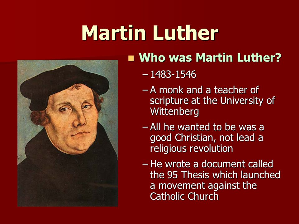 Martin Luther Who was Martin Luther 1483-1546