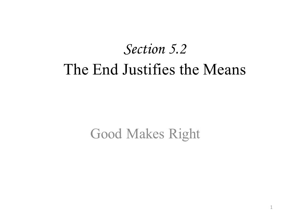 Chapter 8: Does the End Justify the Means?