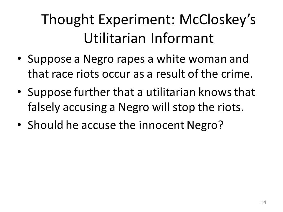 Thought Experiment: McCloskey's Utilitarian Informant