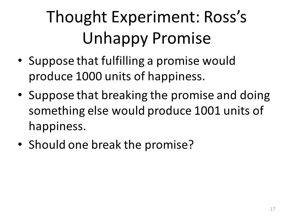 Thought Experiment: Ross's Unhappy Promise