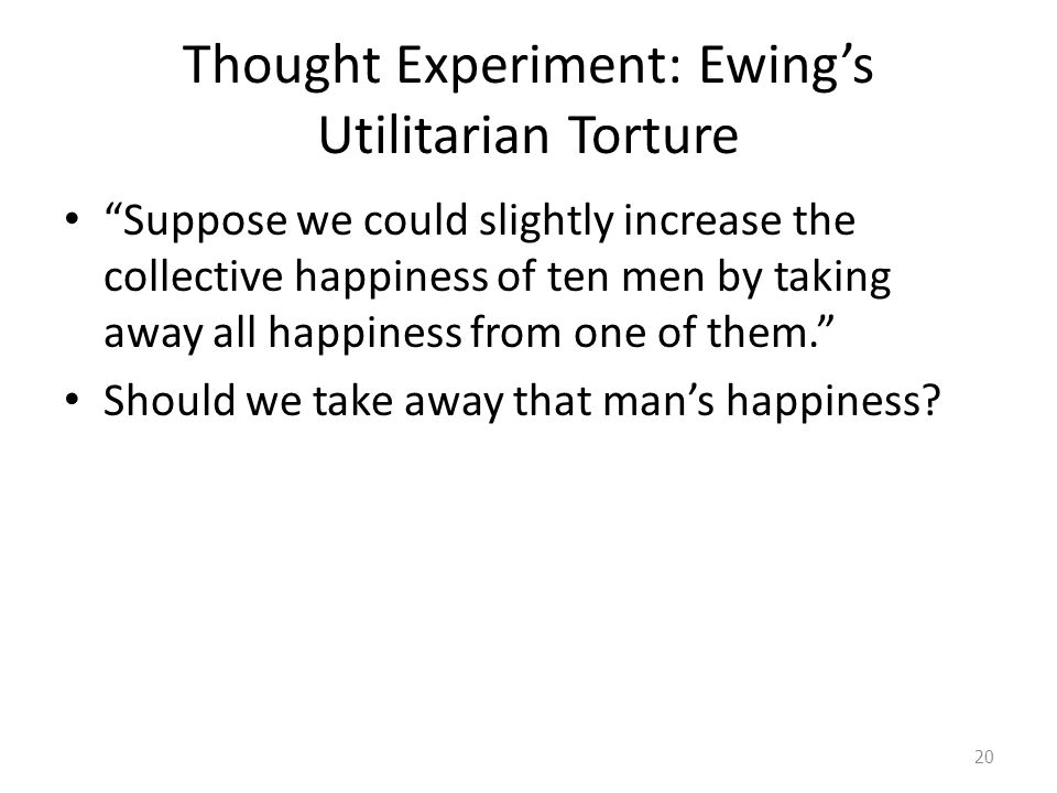 Thought Experiment: Ewing's Utilitarian Torture