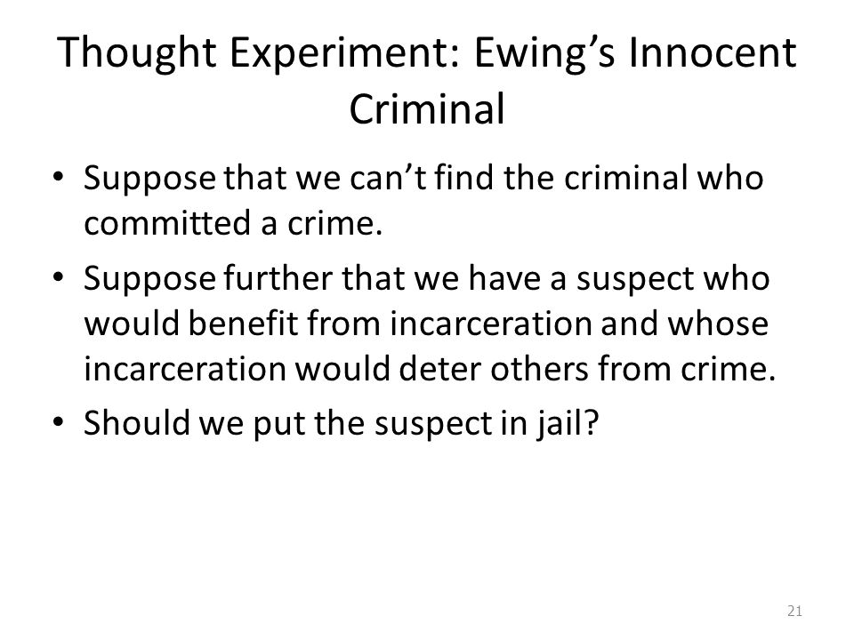Thought Experiment: Ewing's Innocent Criminal