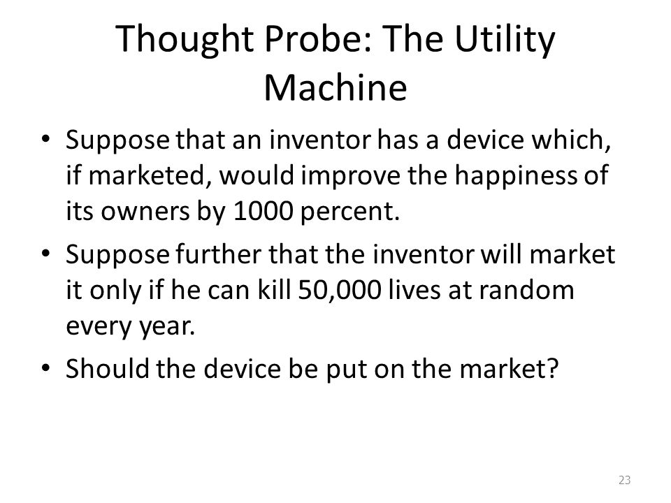 Thought Probe: The Utility Machine
