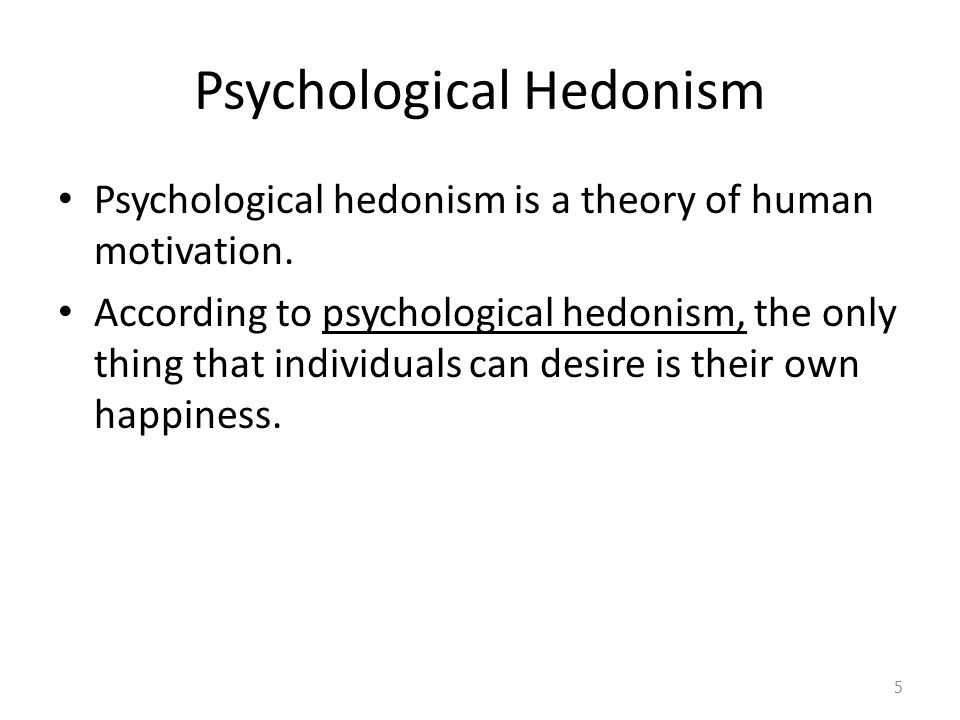 Psychological Hedonism