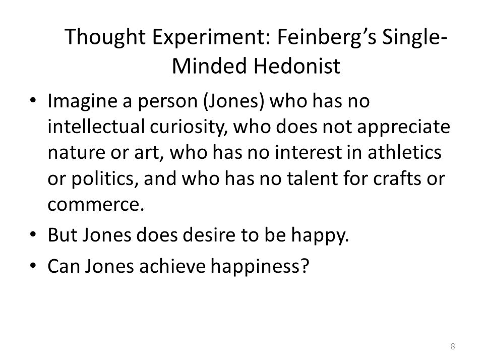 Thought Experiment: Feinberg's Single-Minded Hedonist