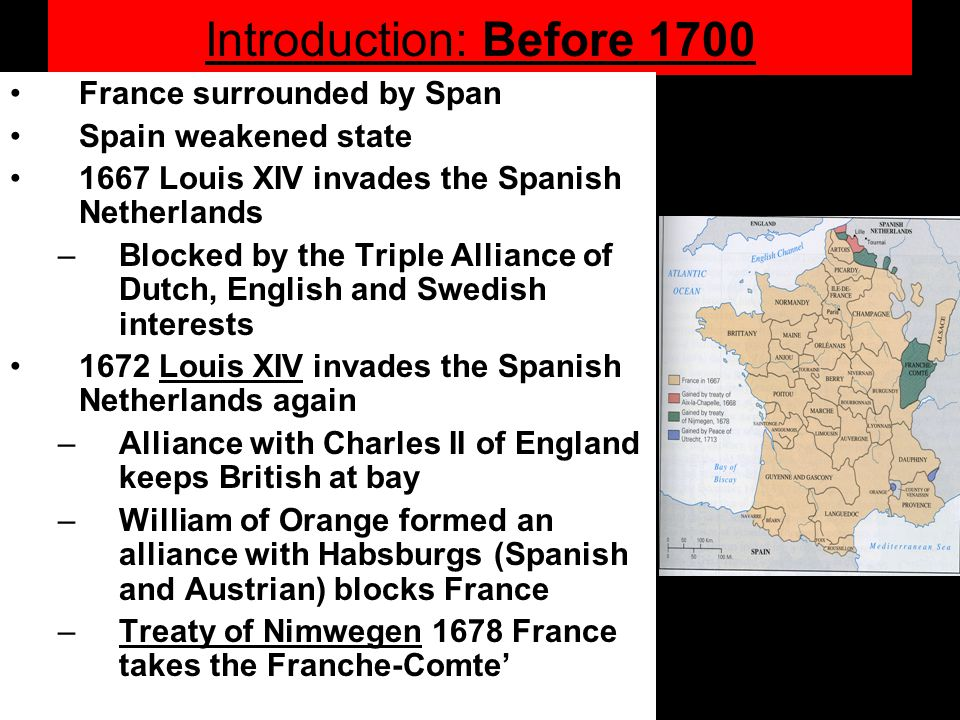 Introduction: Before 1700 France surrounded by Span