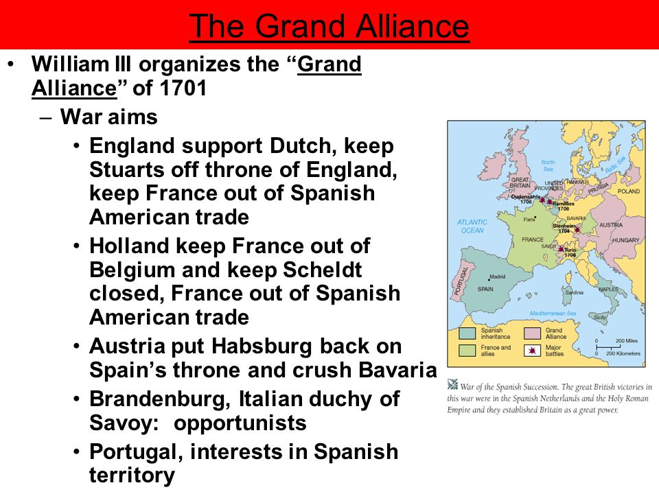 The Grand Alliance William III organizes the Grand Alliance of 1701