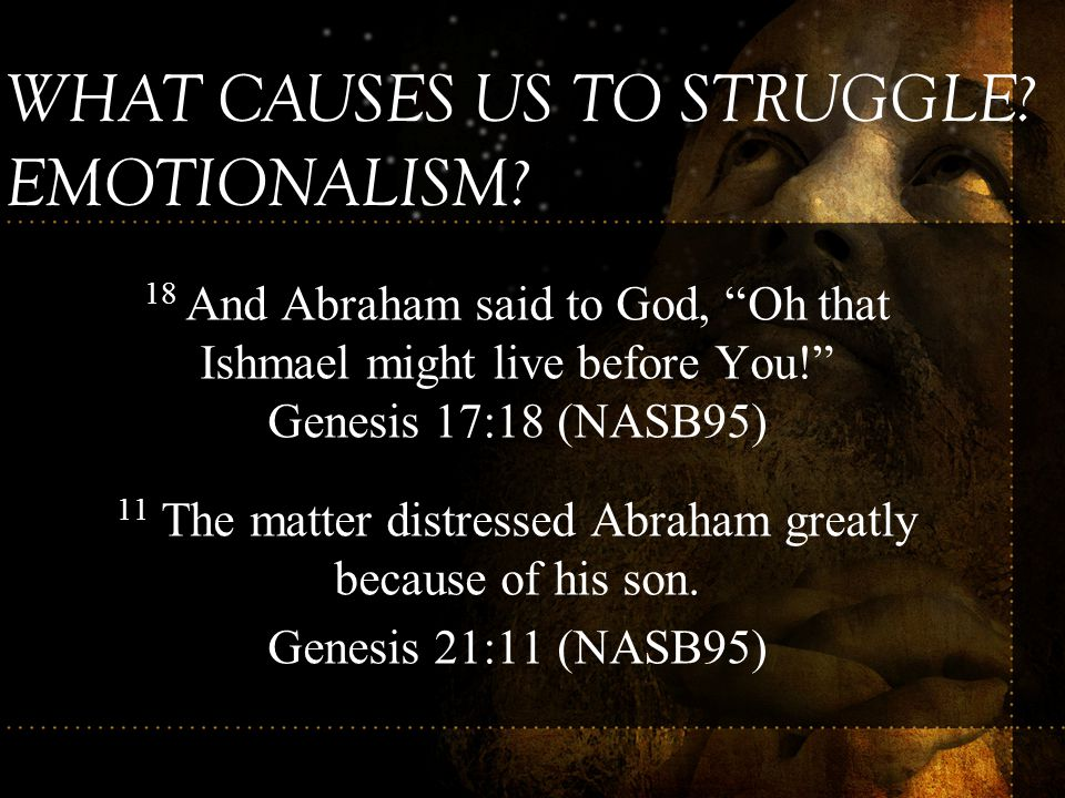 WHAT CAUSES US TO STRUGGLE EMOTIONALISM