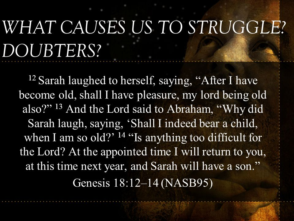 WHAT CAUSES US TO STRUGGLE DOUBTERS
