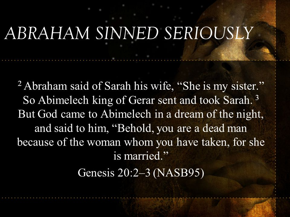 ABRAHAM SINNED SERIOUSLY