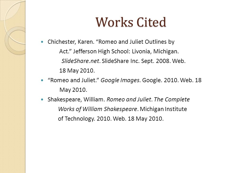 Works Cited Chichester, Karen. Romeo and Juliet Outlines by