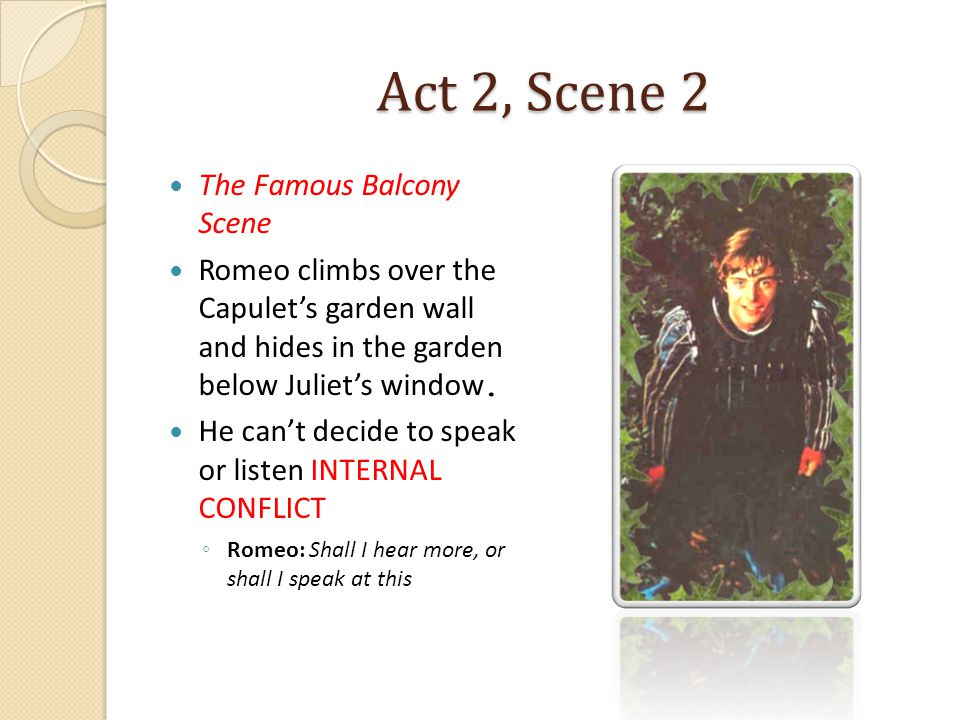 Act 2, Scene 2 The Famous Balcony Scene