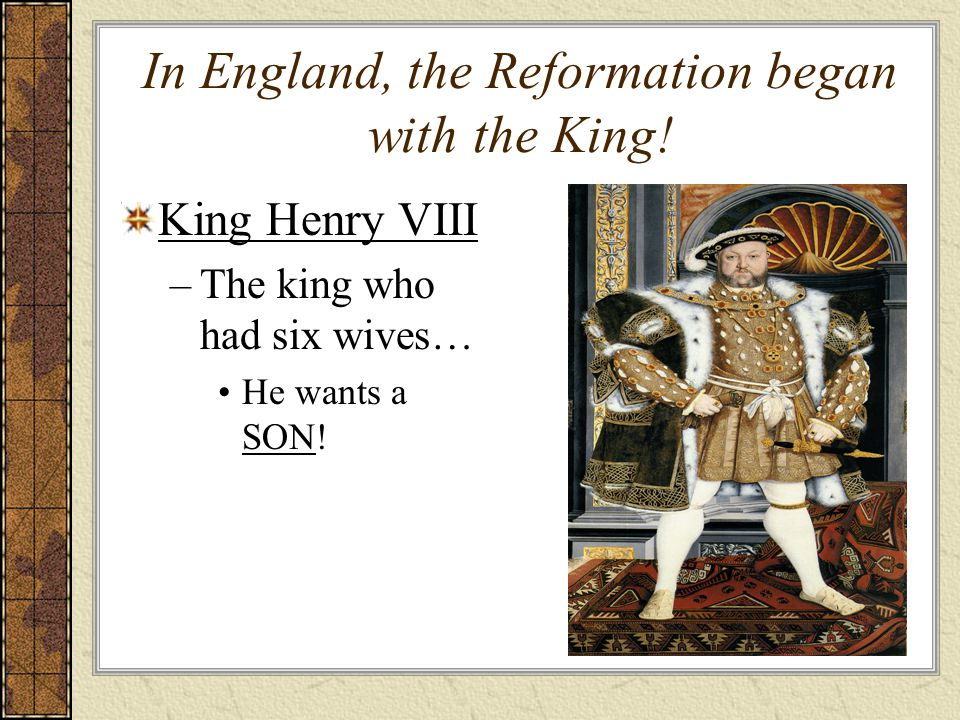In England, the Reformation began with the King!