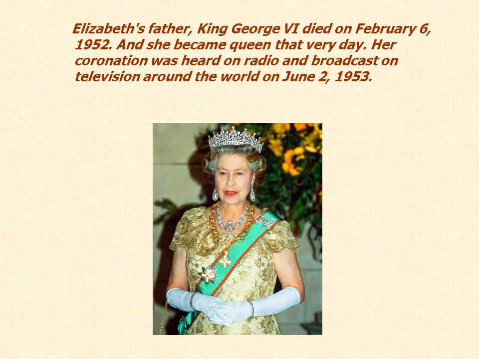Elizabeth s father, King George VI died on February 6, 1952
