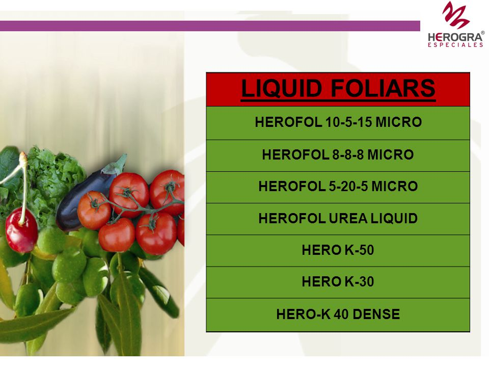 LIQUID FOLIARS HEROFOL 10-5-15 MICRO HEROFOL 8-8-8 MICRO