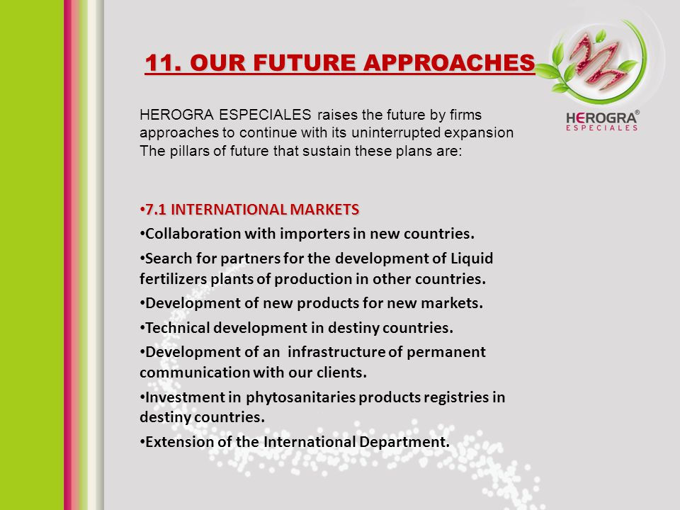 11. OUR FUTURE APPROACHES 7.1 INTERNATIONAL MARKETS