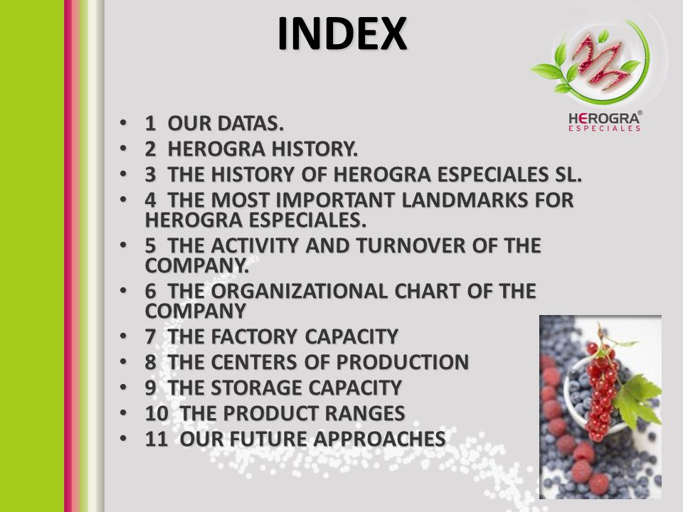 INDEX 1 OUR DATAS. 2 HEROGRA HISTORY.