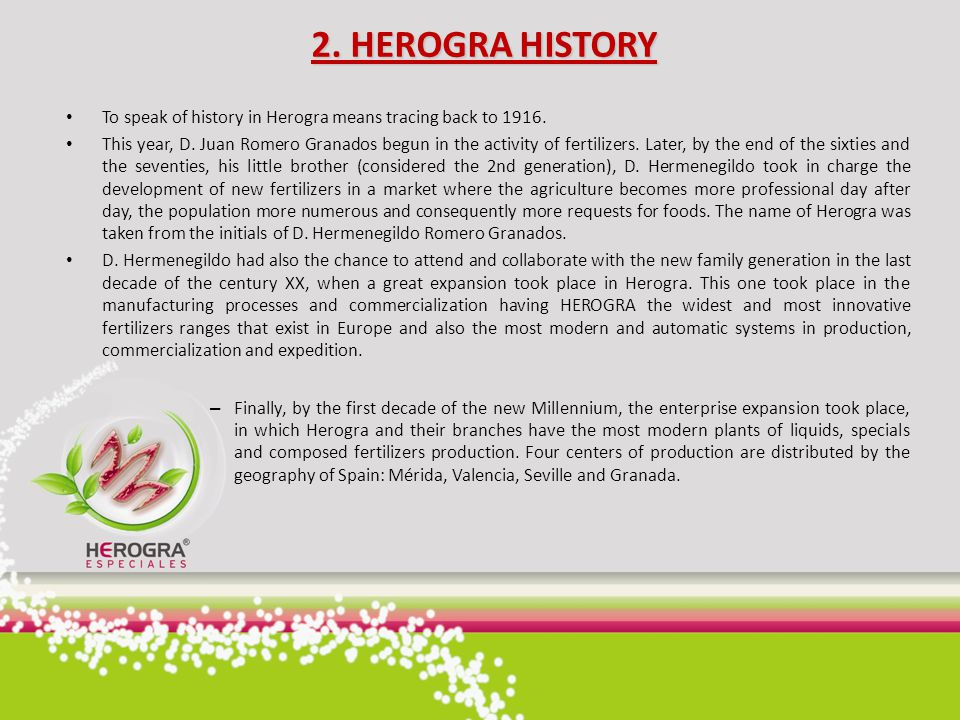 2. HEROGRA HISTORY To speak of history in Herogra means tracing back to 1916.