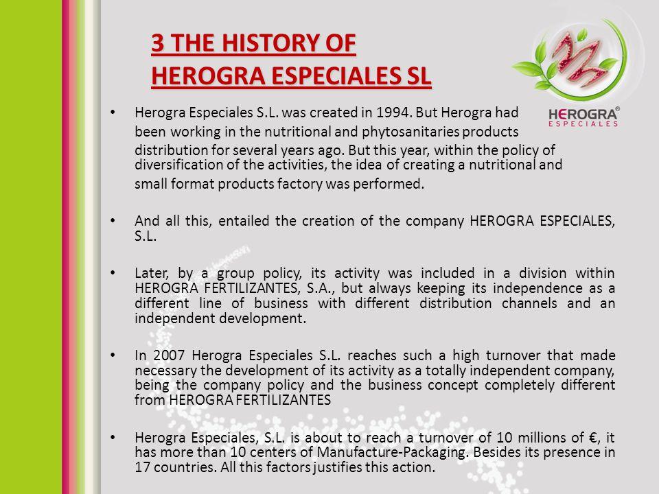 3 THE HISTORY OF HEROGRA ESPECIALES SL