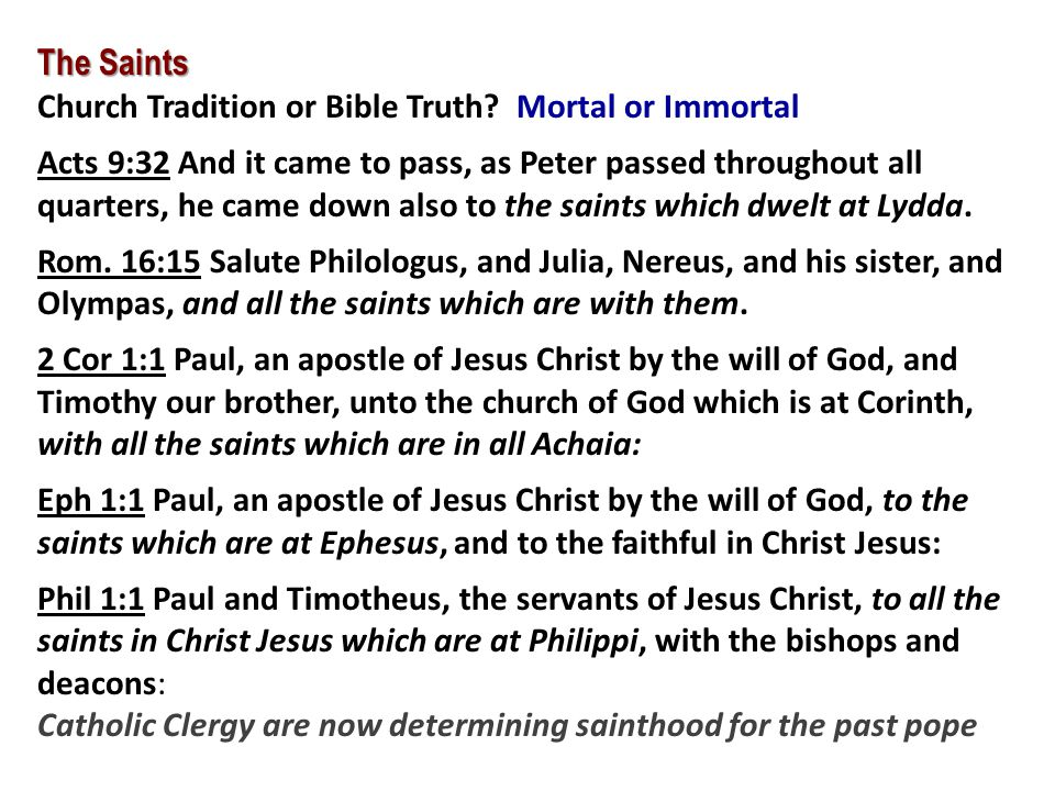 The Saints Church Tradition or Bible Truth Mortal or Immortal