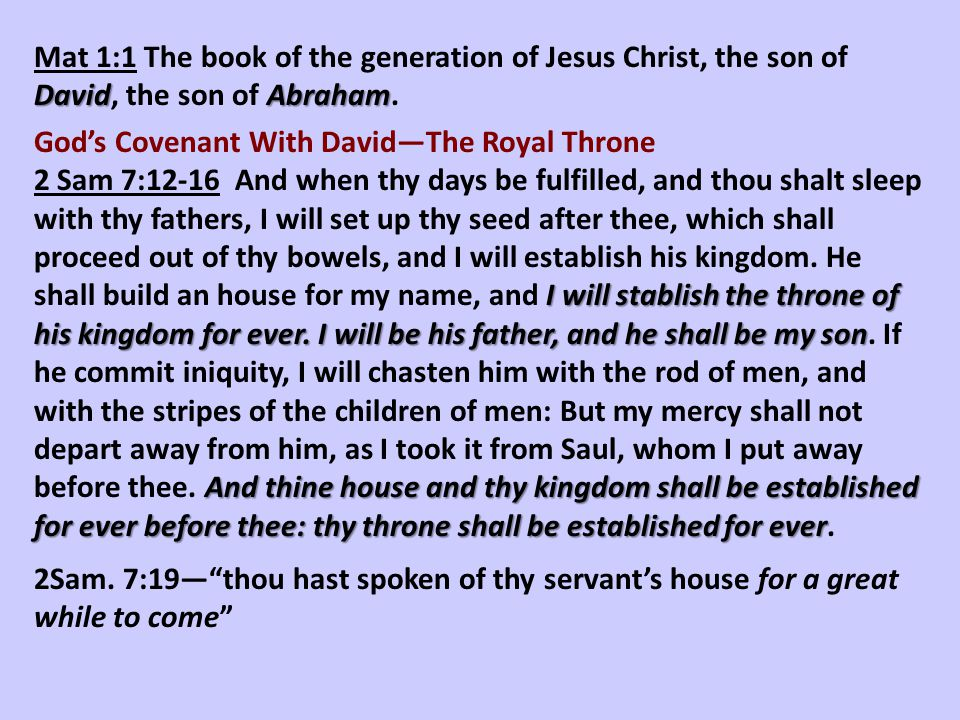 Mat 1:1 The book of the generation of Jesus Christ, the son of David, the son of Abraham.