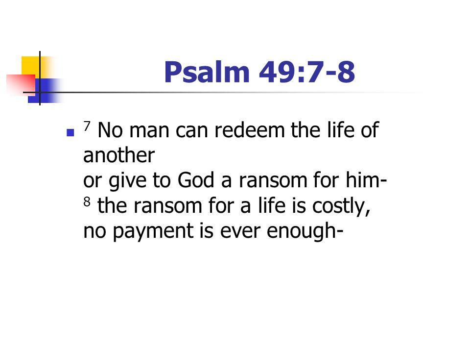 Psalm 49:7-8