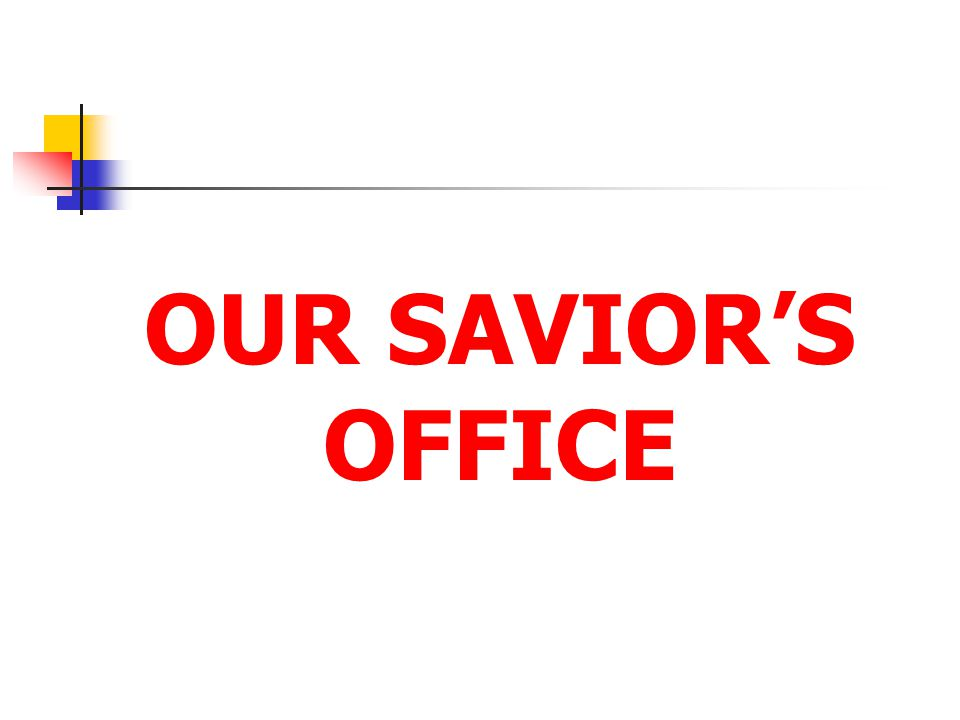 OUR SAVIOR'S OFFICE