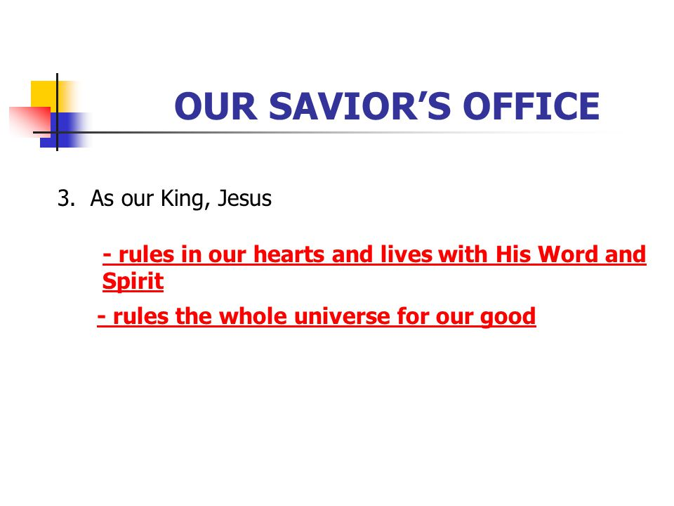 OUR SAVIOR'S OFFICE 3. As our King, Jesus