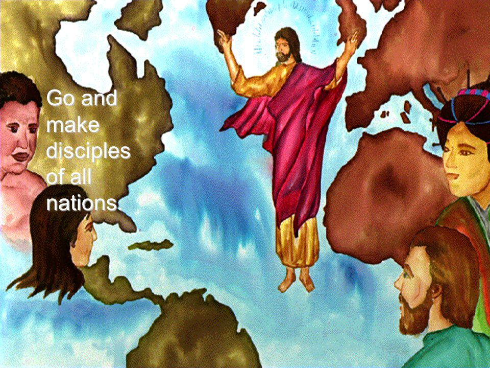 Go and make disciples of all nations.