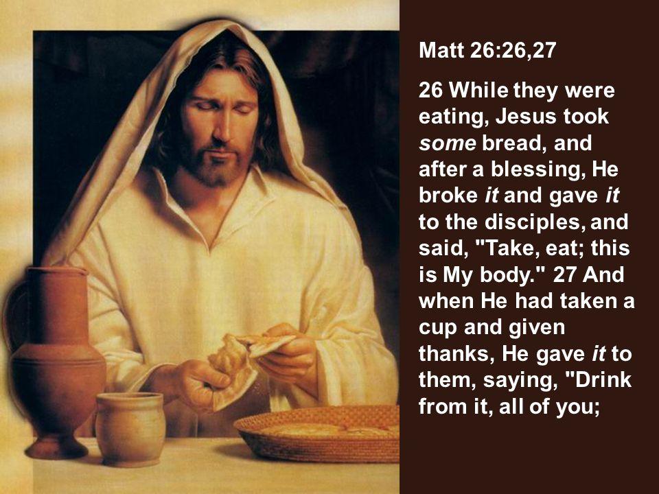 Matt 26:26,27