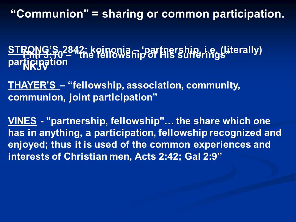 Communion = sharing or common participation.