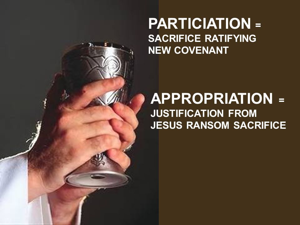 PARTICIATION = APPROPRIATION = SACRIFICE RATIFYING NEW COVENANT