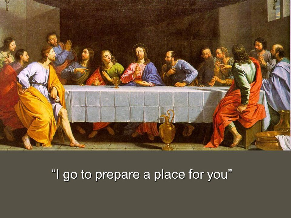 I go to prepare a place for you