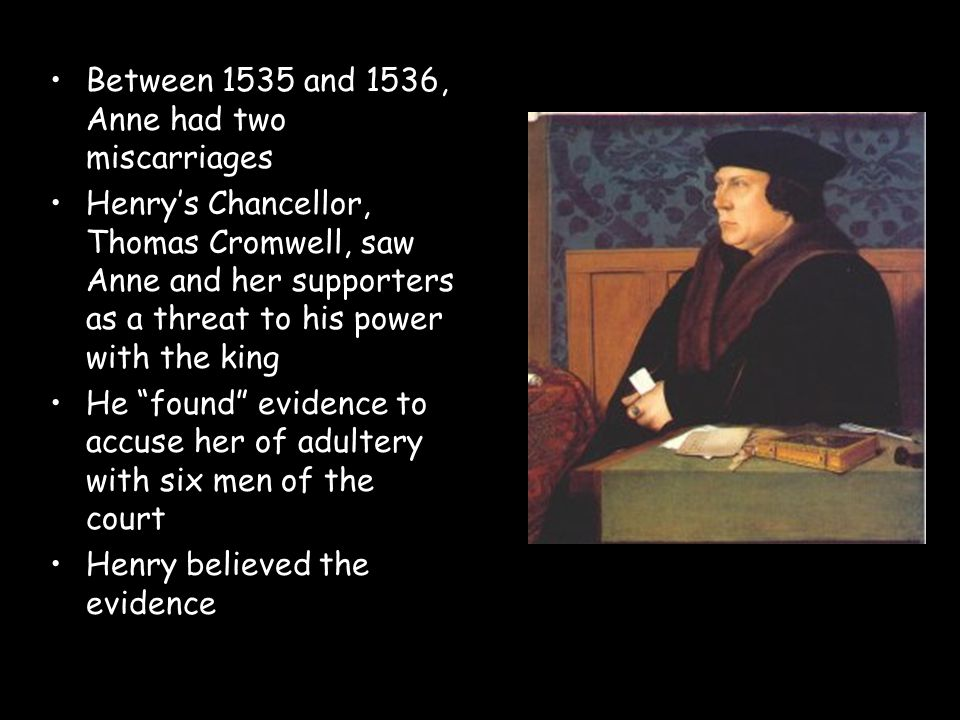 Between 1535 and 1536, Anne had two miscarriages