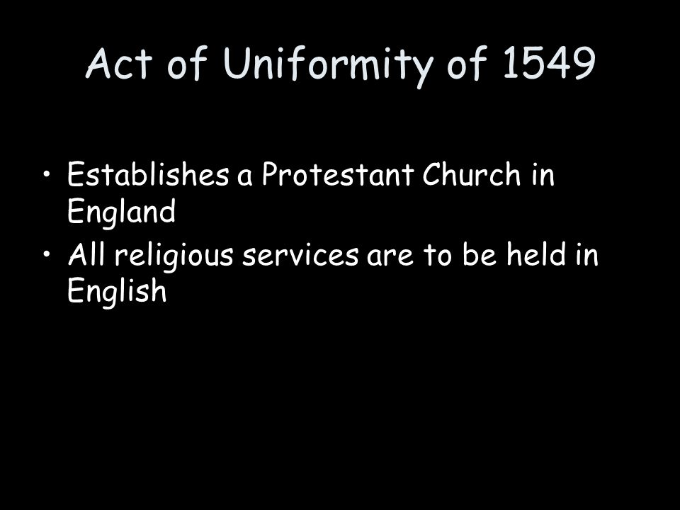 Act of Uniformity of 1549 Establishes a Protestant Church in England