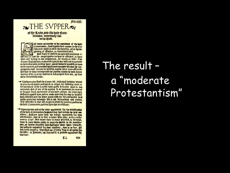 The result – a moderate Protestantism