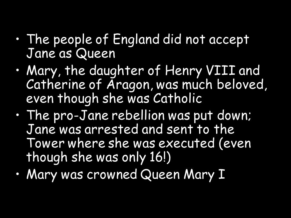 The people of England did not accept Jane as Queen