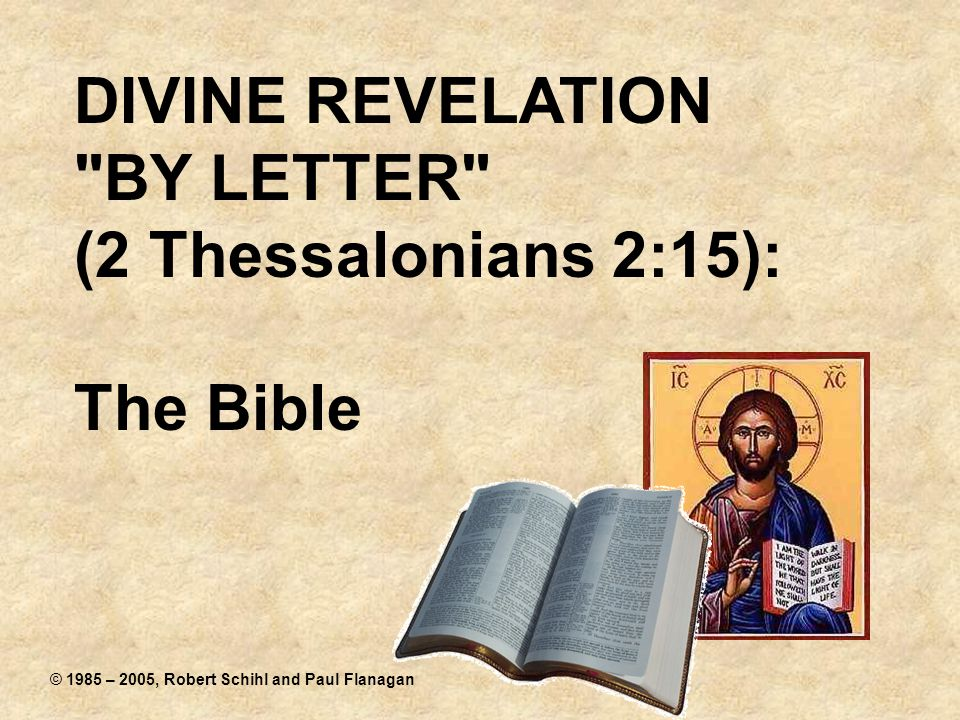 DIVINE REVELATION BY LETTER (2 Thessalonians 2:15): The Bible