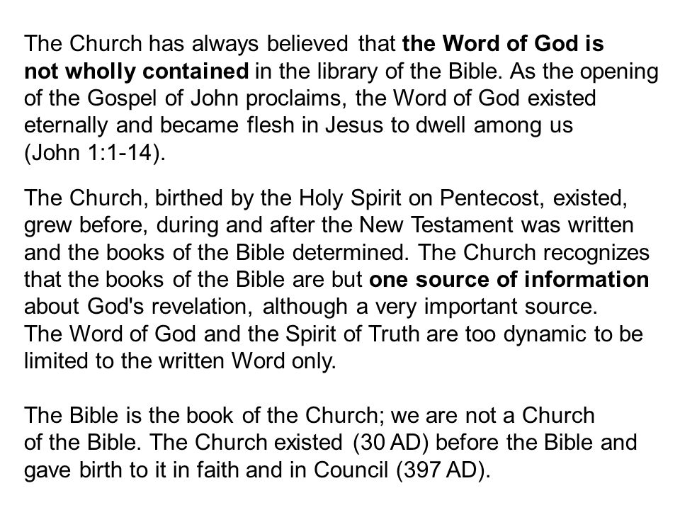 The Church has always believed that the Word of God is
