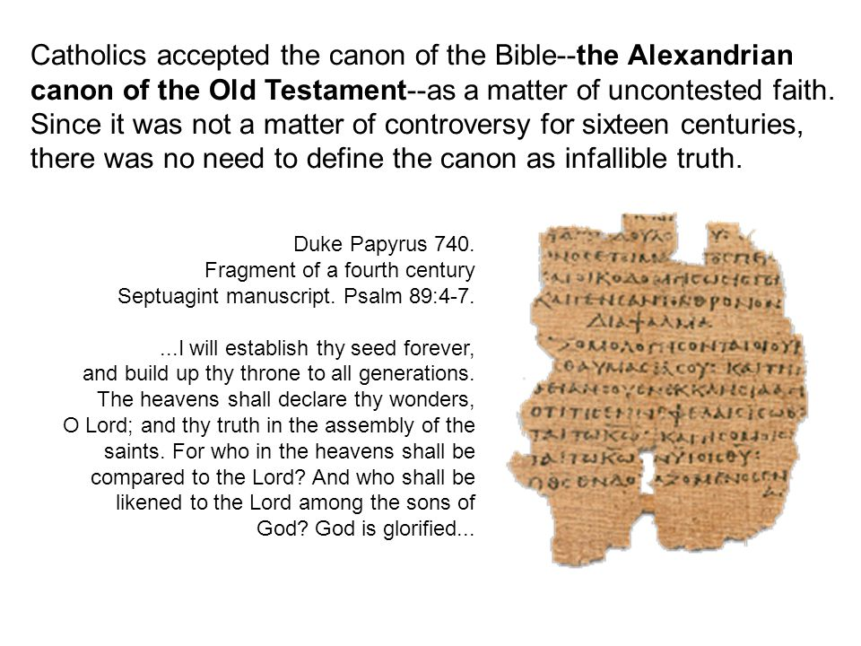 Catholics accepted the canon of the Bible--the Alexandrian