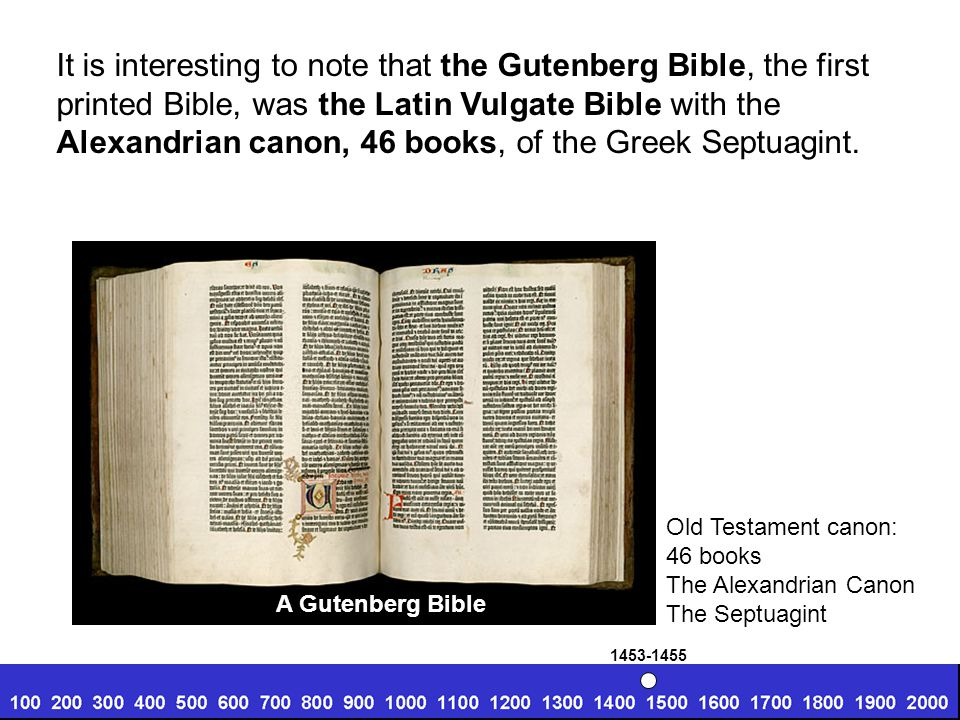 It is interesting to note that the Gutenberg Bible, the first