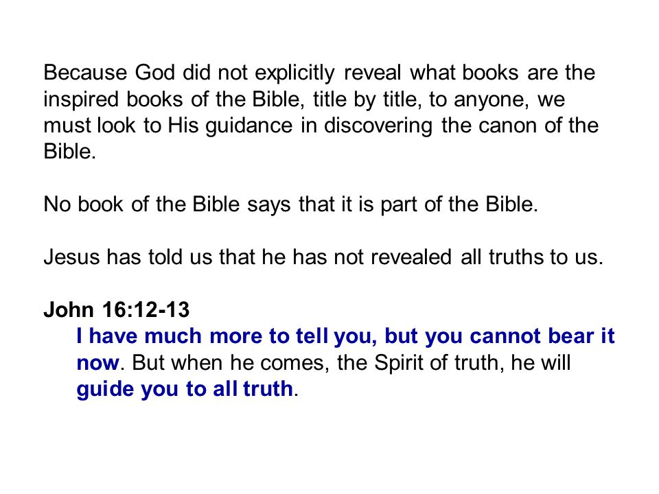 Because God did not explicitly reveal what books are the