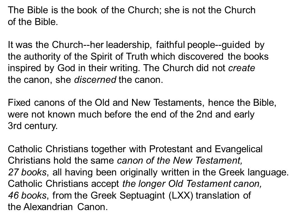 The Bible is the book of the Church; she is not the Church