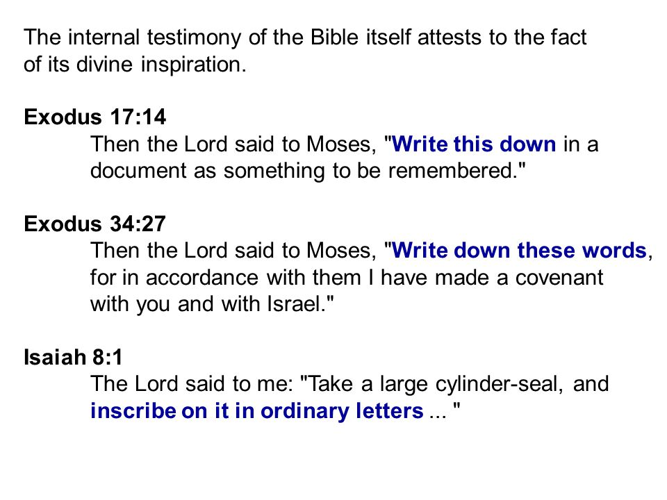 The internal testimony of the Bible itself attests to the fact