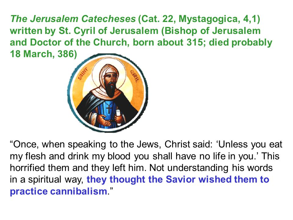 The Jerusalem Catecheses (Cat. 22, Mystagogica, 4,1)
