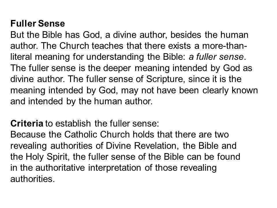 Fuller Sense But the Bible has God, a divine author, besides the human. author. The Church teaches that there exists a more-than-
