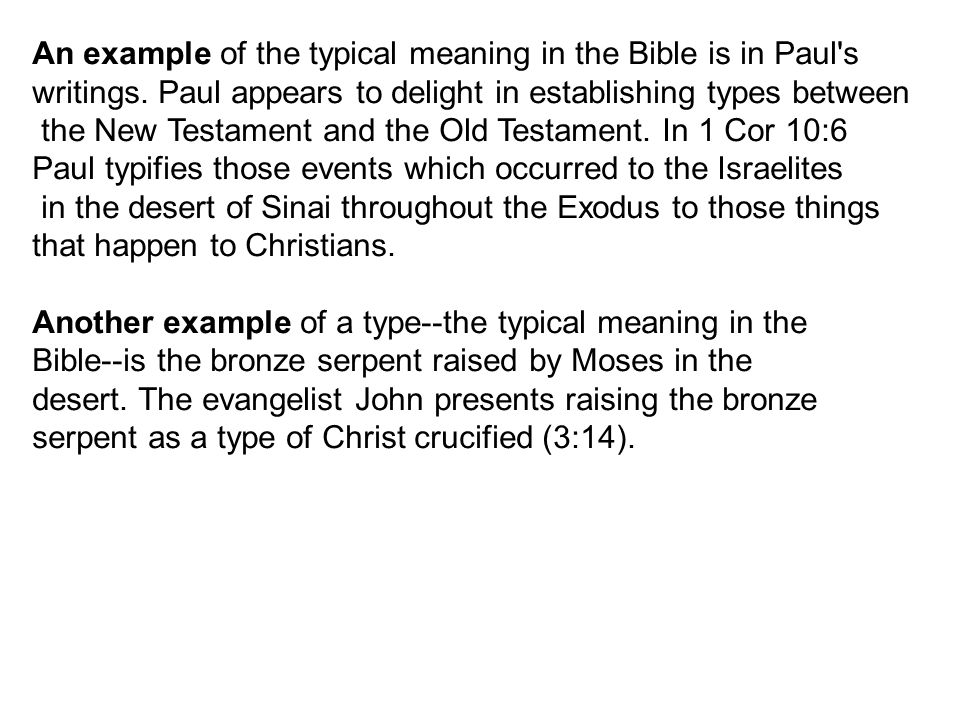 An example of the typical meaning in the Bible is in Paul s