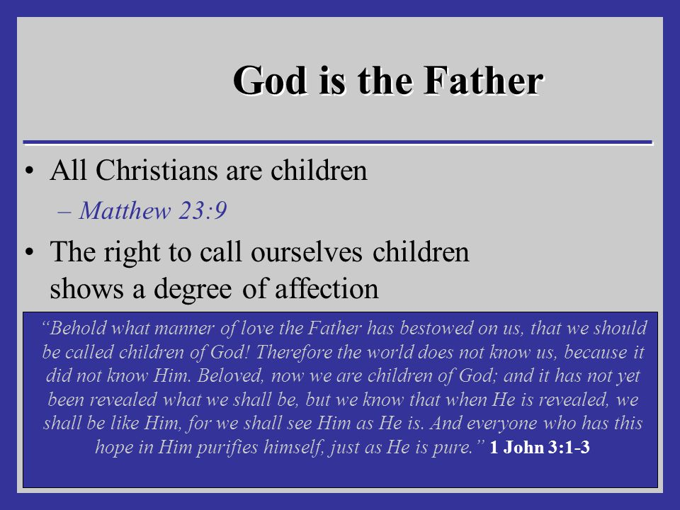 God is the Father All Christians are children