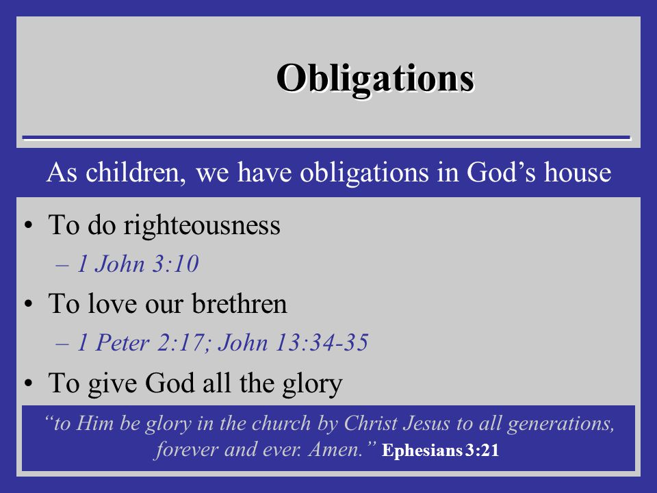 As children, we have obligations in God's house