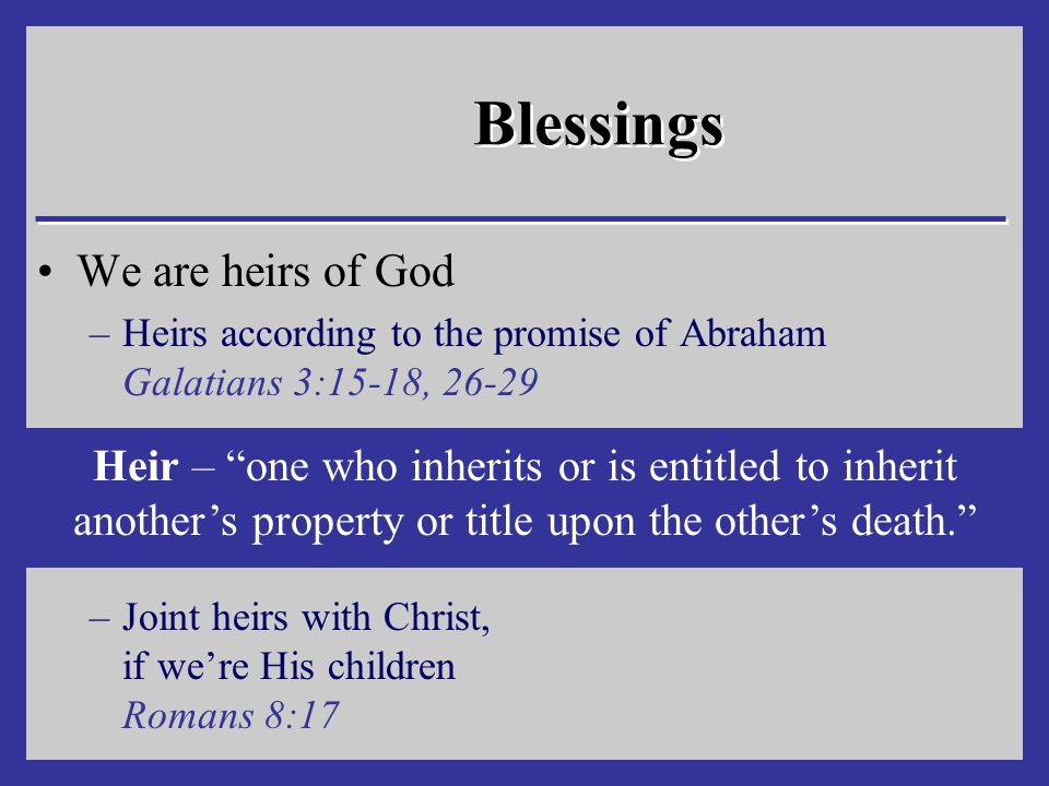 Blessings We are heirs of God
